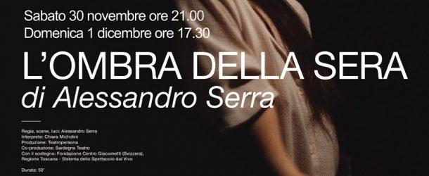 """Al Teatro Era (Pontedera), Sabato 30 novembre e domenica primo dicembre: """"L'ombra della sera"""""""