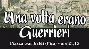 """""""UNA VOLTA ERANO GUERRIERI"""". GLI ANGOLI DI PISA VISITATI IN DETTAGLIO CON """"GUIDE IN PISA"""" E """"CALCIPUNTOIT""""."""