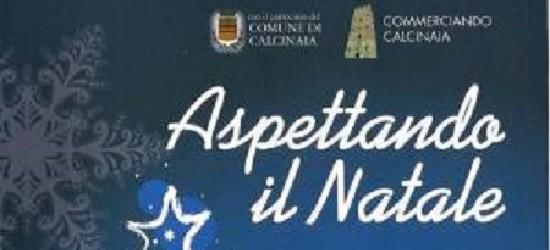 """""""ASPETTANDO NATALE"""": COSI´ CALCINAIA SI PREPARA ALLA FESTA."""