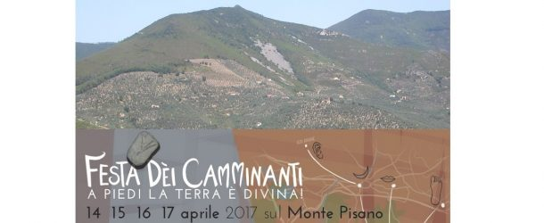 """LA FESTA DEI CAMMINANTI 2017 – A PIEDI LA TERRA E' """"DIVINA"""" SUL MONTE PISANO"""