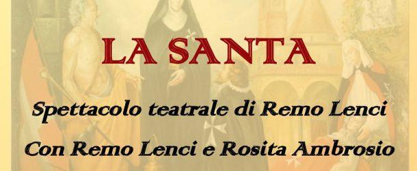 """""""La Santa"""", Calcinaia celebra la patrona a teatro"""