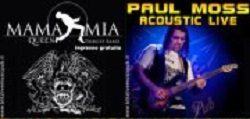 "PAUL MOSS ACOUSTIC LIVE + ""MAMA MIA"" QUEEN TRIBUTE"