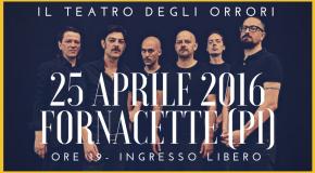 IL TEATRO DEGLI ORRORI, DANNY BRONZINI E FANTASIA PURA ITALIANA: 25 APRILE A FORNACETTE