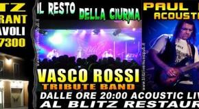 SUPER SABATO LIVE (16 MARZO) !!! IL RESTO DELLA CIURMA (VASCO ROSSI TRIBUTE BAND) + PAUL MOSS (ACOUSTIC LIVE)