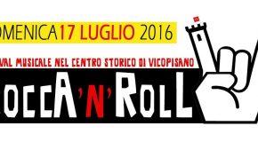 """FESTIVAL MUSICALE NEL CENTRO DI VICOPISANO. DALLE 17 DI OGGI """"ROCCA 'N' ROLL"""" !!!"""